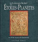 Le langage secret des étoiles et des planètes - La clé des mystères de l'astronomie