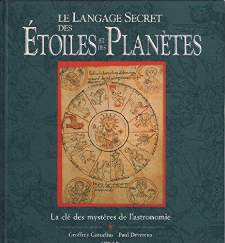 Le langage secret des étoiles et des planètes : La clé des mystères de l'astronomie