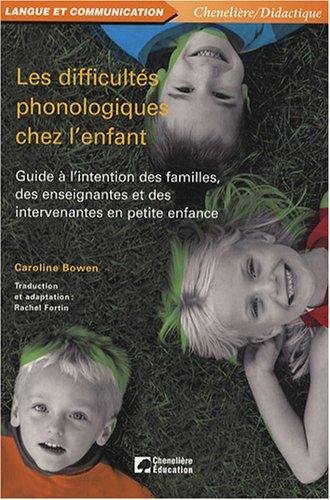 Les difficultés phonologiques chez l'enfant : Guide à l'intention des familles, des enseignantes et des intervenantes en petite enfance