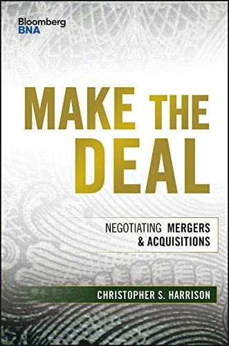 Make the Deal: Negotiating Mergers & Acquisitions (Bloomberg Professional)