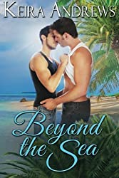 Beyond the Sea: LGBT Romance by Keira Andrews (2016-03-13)