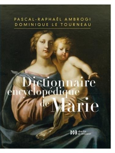 Dictionnaire encyclopdique de Marie