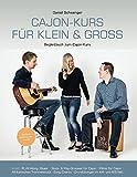 Cajon-Kurs für klein & groß: Begleitbuch zum Cajon-Kurs von Daniel Schwenger mit vielen Song-Beispielen