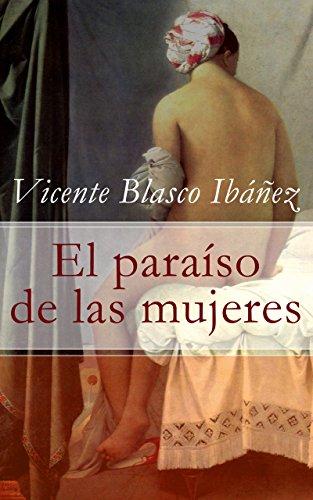 El paraíso de las mujeres por Vicente Blasco Ibáñez