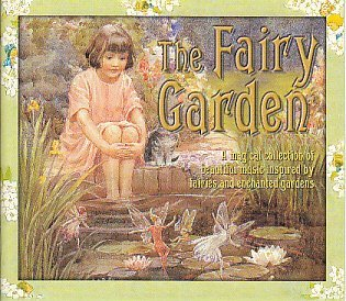 THE FAIRY GARDEN - A Magical Collection of beautiful music inspired by fairies and enchanted gardens By N/A (0001-01-01)