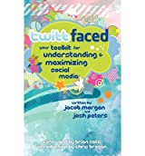 [(Twittfaced: Your Toolkit for Understanding and Maximizing Social Media )] [Author: Jacob Morgan] [Sep-2009]