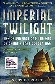 Imperial Twilight: Shortlisted for the Baillie Gifford Prize, 2018 (English Edition)