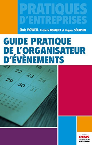 Guide pratique de l'organisateur d'évènements (Pratiques d'entreprises) par Frédéric Dosquet