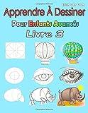 Telecharger Livres Apprendre A Dessiner Pour Enfants Avances Livre 3 Des images simples imiter selon les instructions pour les debutants et les enfants (PDF,EPUB,MOBI) gratuits en Francaise