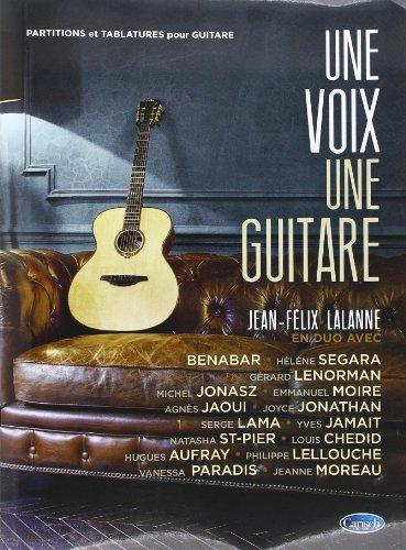 Une voix une guitare, Jean-Félix Lalanne en duo avec... : partitions et tablatures pour guitare / Patrick Guillem | Lalanne, Jean-Félix (1962-....)