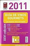 Guia de vinos gourmets 2011 - los mejores vinos de España