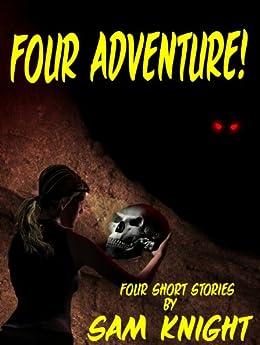 Four Adventure! (English Edition) di [Knight, Sam]