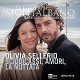 """Sciddicassi, amuri, la nuttata (Colonna sonora originale della serie TV """"Il giovane Montalbano"""")"""