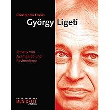 György Ligety: Jenseits von Avantgarde und Postmoderne (Komponisten unserer Zeit)