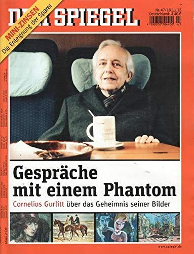 Der Spiegel Nr. 47/2013 18.11.2013 Gespräche mit einem Phantom