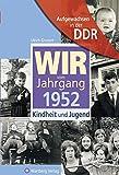 Geschenkidee Bücher - Aufgewachsen in der DDR - Wir vom Jahrgang 1952 - Kindheit und Jugend
