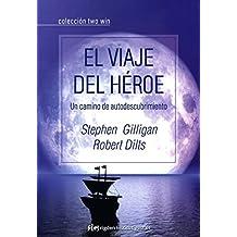 El viaje del h??roe / The Voyage Of The Hero: Un camino de autodescubrimiento / A Path of Self-discovery (Spanish Edition) by Stephen Gilligan (2013-04-08)