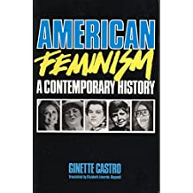 American Feminism: A Contemporary History