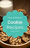 Cookies: Top 50 Best Cookie Recipes – The Quick, Easy, Delicious Everyday Cookbook! (English Edition)