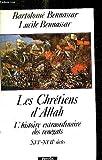 Les Chrétiens d'Allah - L'histoire extraordinaire des renégats, XVIe et XVIIe siècles