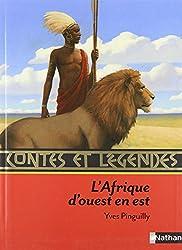 Contes et légendes: L' Afrique d'Ouest en Est