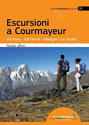 Escursioni a Courmayeur. Val Veny, Val Ferret, Valdigne, La Thuille