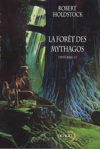 La Fort des mythagos (Tome 1): L'intgrale.