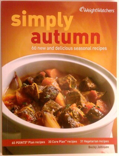 weight-watchers-simply-autumn-60-new-and-delicious-seasonal-recipes-60-pointsplan-recipes-30-core-pl