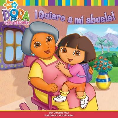 bf834d21a Quiero A Mi Abuela! (I Love My Abuela!) (Dora La Exploradora/Dora The  Explorer) PDF Download Free