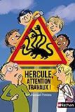 Hercule, attention, travaux !
