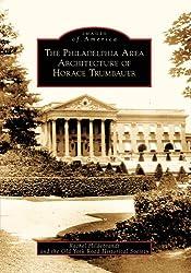The Philadelphia Area Architecture of Horace Trumbauer, (PA)