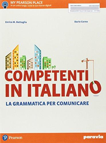 Competenti in italiano. La grammatica per comunicare. Per le Scuole superiori. Con e-book. Con espansione online