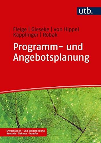 Programm- und Angebotsentwicklung in der Erwachsenenbildung (Erwachsenen- und Weiterbildung. Befunde – Diskurse – Transfer, Band 4966) (Erwachsenenbildung)