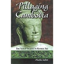 [(Pillaging Cambodia : The Illicit Traffic in Khmer Art)] [By (author) Masha LaFont] published on (November, 2004)