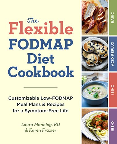 the-flexible-fodmap-diet-cookbook-customizable-low-fodmap-meal-plans-recipes-for-a-symptom-free-life