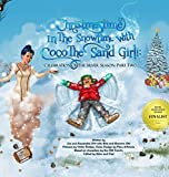 Christmastime in the Snowtime with Coco the Sand Girl!: Celebration of the Silver Season: Part Two