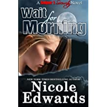 Wait for Morning (Sniper 1 Security) (Volume 1) by Nicole Edwards (2015-04-07)