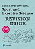 Revise BTEC National Sport and Exercise Science Revision Guide: (with free online edition) (REVISE BTEC Nationals in Sport and Exercise Science)