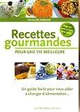 recettes gourmandes pour une vie meilleure un guide pratique pour vous aider ? changer d alimentation