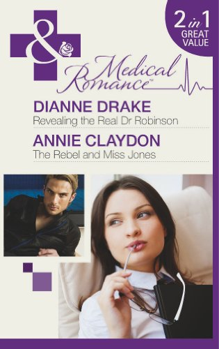 book cover of Revealing The Real Dr Robinson / The Rebel and Miss Jones