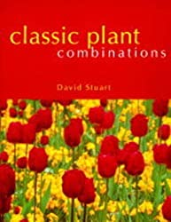 Classic Plant Combinations by David C. Stuart (1998-10-29)