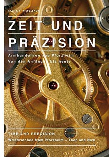 Zeit und Präzision: Armbanduhren aus Pforzheim. Von den Anfängen bis heute.