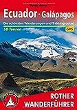 Ecuador - Galapagos: Die schönsten Wanderungen und Trekkingrouten. 58 Touren. Mit GPS-Tracks (Rother Wanderführer) -