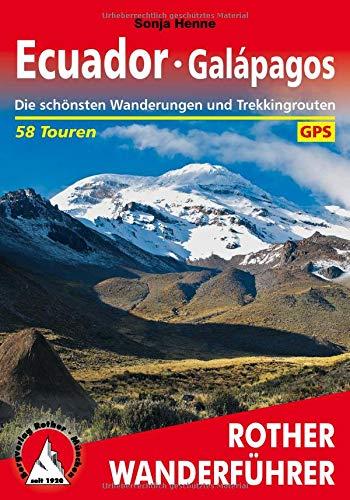 Ecuador - Galapagos: Die schönsten Wanderungen und Trekkingrouten. 58 Touren. Mit GPS-Tracks (Rother Wanderführer)