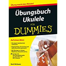 Übungsbuch Ukulele für Dummies, Enhanced Edition (German Edition)