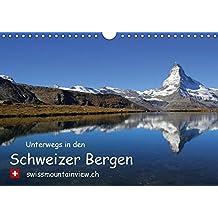 Unterwegs in den Schweizer Bergen - swissmountainview.chCH-Version  (Wandkalender 2017 DIN A4 quer): Fotokalender mit Impressionen aus den Schweizer ... (Monatskalender, 14 Seiten ) (CALVENDO Natur)