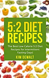 5:2 Diet Recipes: The Best Low Calorie 5:2 Diet Recipes for Intermittent Fasting Days!