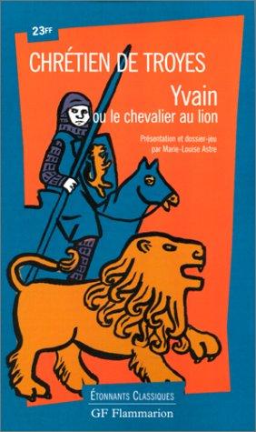 Yvain ou Le Chevalier au lion / Chrétien de Troyes  