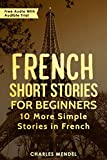 #7: French Short Stories for Beginners: 10 More Simple Stories In French (French Stories Book 2)