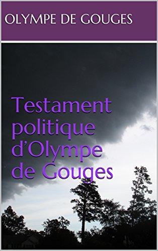 Testament politique d'Olympe de Gouges par Olympe  de Gouges